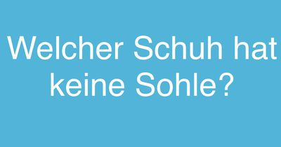 Schuh ohne Sohle!
